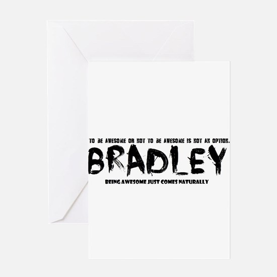 Bradley : awesome Greeting Cards