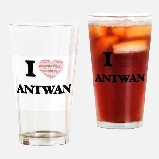 I Love Antwan (Heart Made from Love Drinking Glass