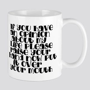 my life opinion Mugs