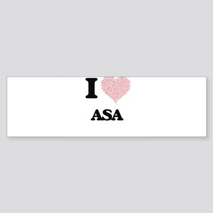 I Love Asa (Heart Made from Love wo Bumper Sticker