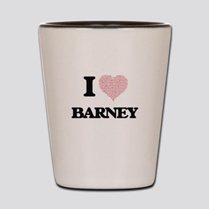 I Love Barney (Heart Made from Love wor Shot Glass