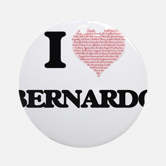 I Love Bernardo (Heart Made from Lo Round Ornament