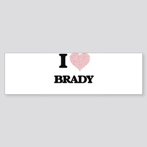 I Love Brady (Heart Made from Love Bumper Sticker