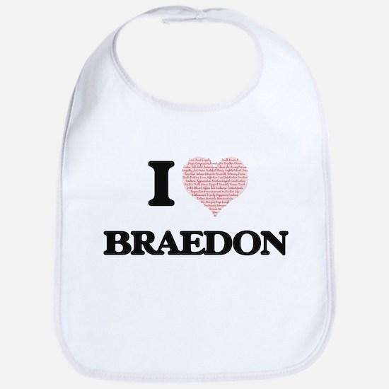 I Love Braedon (Heart Made from Love words) Bib