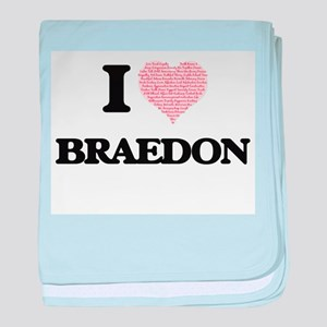 I Love Braedon (Heart Made from Love baby blanket