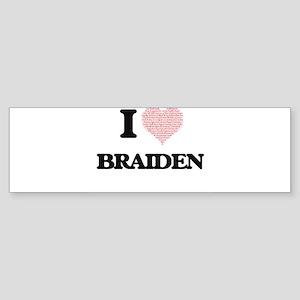 I Love Braiden (Heart Made from Lov Bumper Sticker