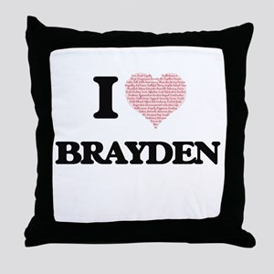 I Love Brayden (Heart Made from Love Throw Pillow
