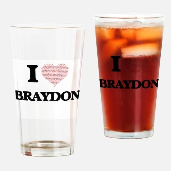 I Love Braydon (Heart Made from Lov Drinking Glass