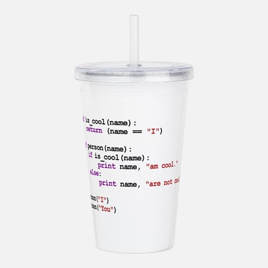I am cool You are not Acrylic Double-wall Tumbler