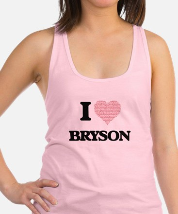 I Love Bryson (Heart Made from Racerback Tank Top