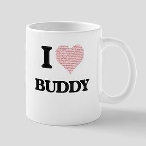 I Love Buddy (Heart Made from Love words) Mugs