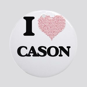 I Love Cason (Heart Made from Love Round Ornament