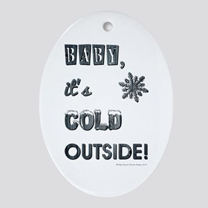 BABY, IT'S COLD OUTSIDE! Oval Ornament