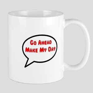 Go Ahead Make My Day Mug Mugs
