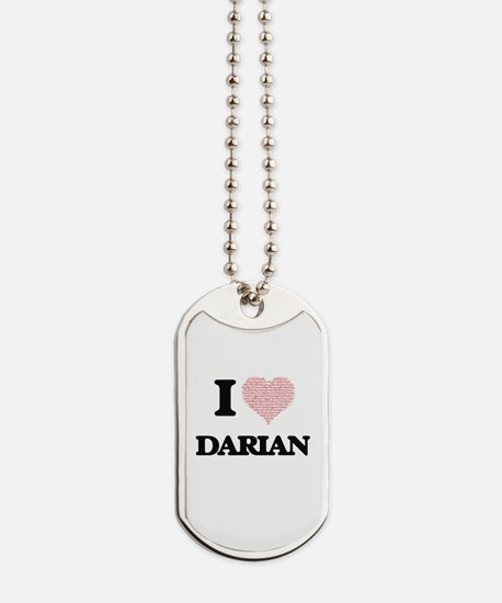 I Love Darian (Heart Made from Love words Dog Tags