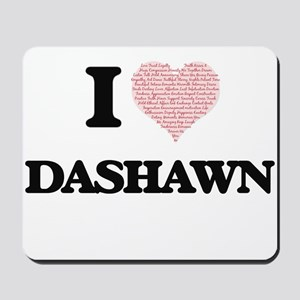 I Love Dashawn (Heart Made from Love wor Mousepad