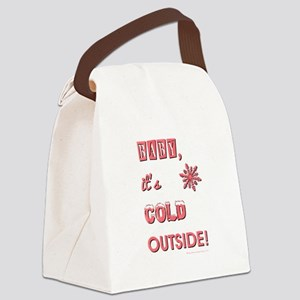 BABY, IT'S COLD OUT... Canvas Lunch Bag