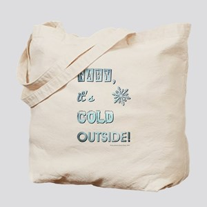 BABY, IT'S COLD OUT... Tote Bag