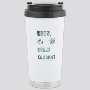 BABY, IT'S COLD OUT... Travel Mug
