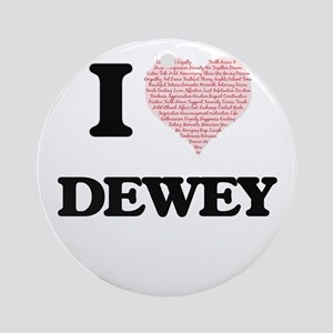 I Love Dewey (Heart Made from Love Round Ornament