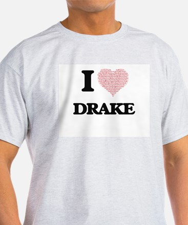 I Love Drake (Heart Made from Love words) T-Shirt