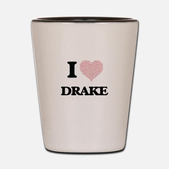 I Love Drake (Heart Made from Love word Shot Glass