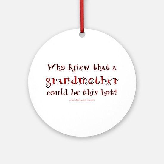 Hot Grandmother Ornament (Round)