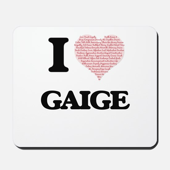 I Love Gaige (Heart Made from Love words Mousepad