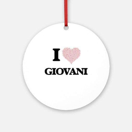 I Love Giovani (Heart Made from Lov Round Ornament