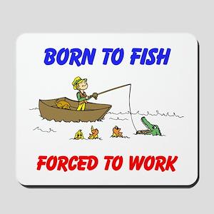 BORN TO FISH Mousepad