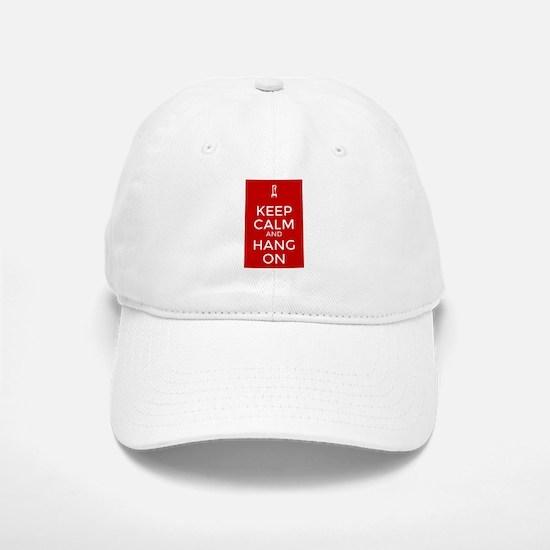 Keep Calm and Hang On Baseball Baseball Cap
