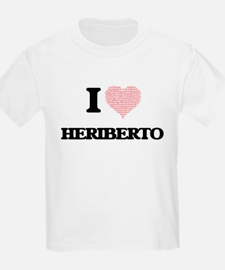 I Love Heriberto (Heart Made from Love wor T-Shirt