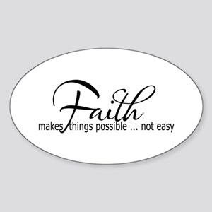 Faith makes all things possible Sticker