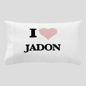 I Love Jadon (Heart Made from Love wor Pillow Case