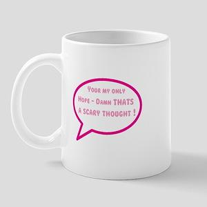 My only hope Mug
