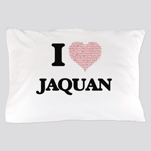 I Love Jaquan (Heart Made from Love wo Pillow Case