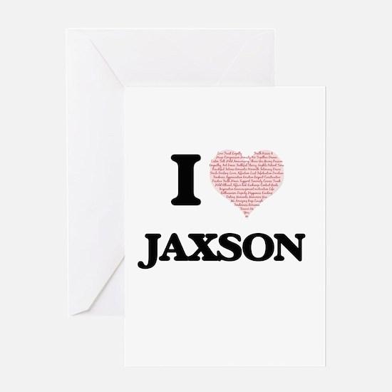 I Love Jaxson (Heart Made from Love Greeting Cards