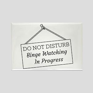 Do Not Disturb Binge Watching In Progress Magnets