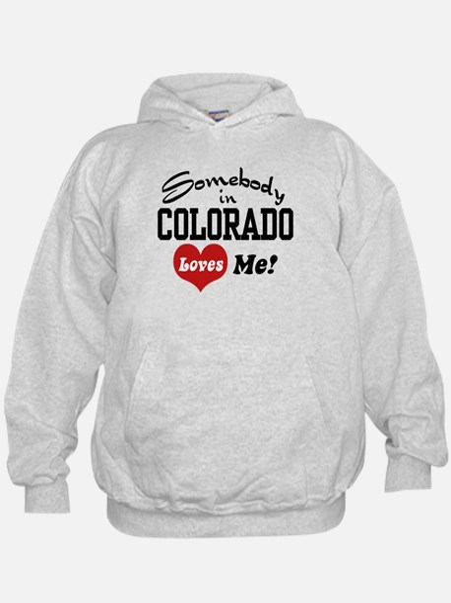 Somebody in Colorado Loves Me Hoody