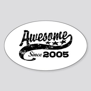 Awesome Since 2005 Sticker (Oval)