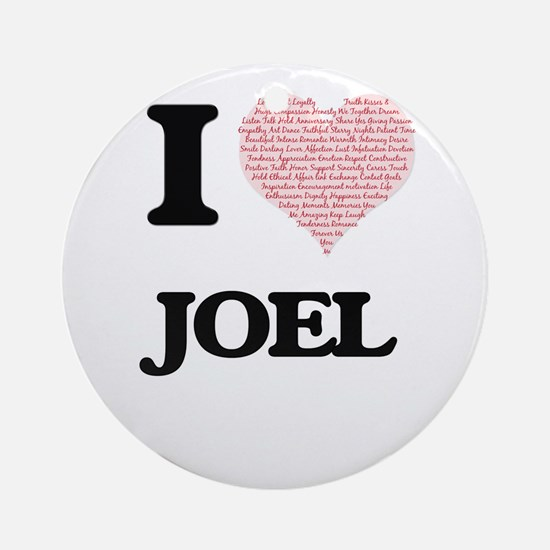 I Love Joel (Heart Made from Love w Round Ornament