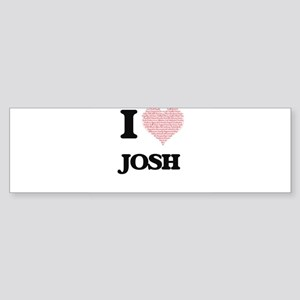 I Love Josh (Heart Made from Love w Bumper Sticker