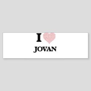 I Love Jovan (Heart Made from Love Bumper Sticker