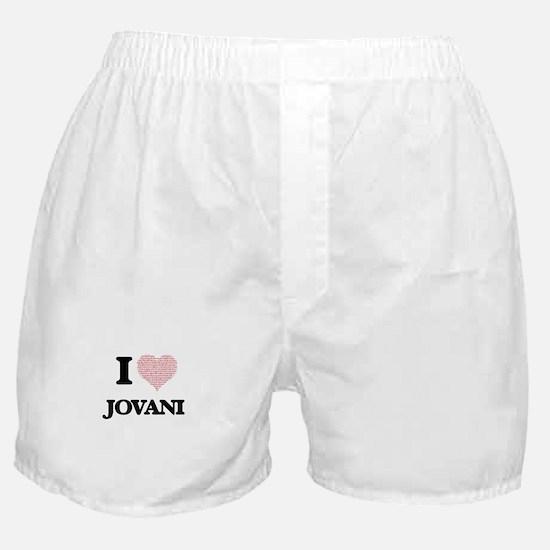 I Love Jovani (Heart Made from Love w Boxer Shorts