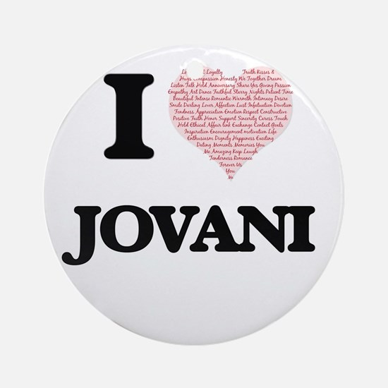 I Love Jovani (Heart Made from Love Round Ornament