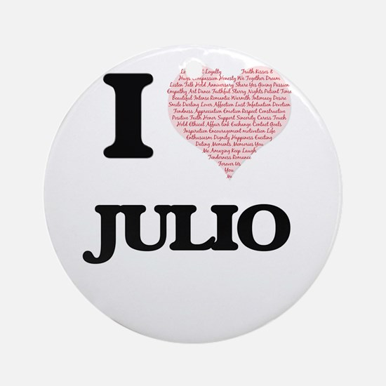 I Love Julio (Heart Made from Love Round Ornament