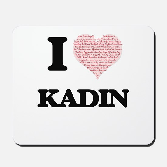 I Love Kadin (Heart Made from Love words Mousepad