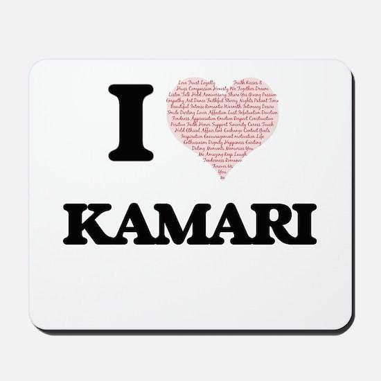 I Love Kamari (Heart Made from Love word Mousepad
