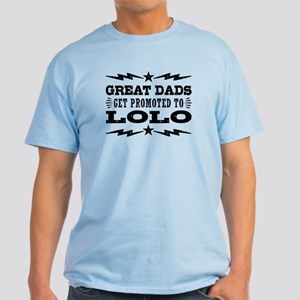 Great Dads Get Promoted To Lolo Light T-Shirt