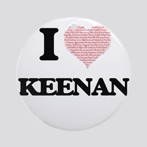 I Love Keenan (Heart Made from Love Round Ornament